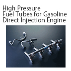 High Pressure Fuel Tubes for Gasoline Direct Injection Engine